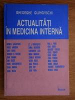 Anticariat: Gheorghe Gluhovschi - Actualitati in medicina interna