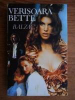 Honore de Balzac - Verisoara Bette