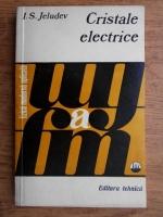 Anticariat: I. S. Jeludev - Cristale electrice