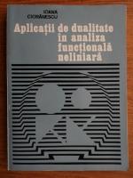Anticariat: Ioana Cioranescu - Aplicatii de dualitate in analiza functionala neliniara