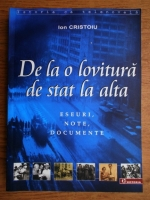 Anticariat: Ion Cristoiu - De la o lovitura de stat la alta