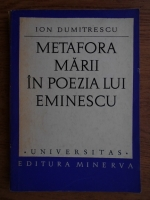 Anticariat: Ion Dumitrescu - Metafora marii in poezia lui Eminescu