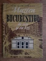 Anticariat: Ion Dumitrescu - Muzica in Bucurestiul de ieri si de azi