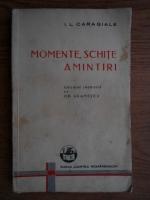 Anticariat: Ion Luca Caragiale - Momente, schite, amintiri (1938)