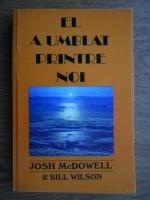 Anticariat: Josh McDowell - El a umblat printre noi