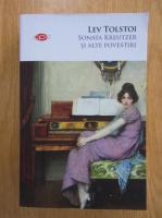 Anticariat: Lev Tolstoi - Sonata Kreutzer si alte povestiri