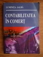 Anticariat: Luminita Jalba - Contabilitatea in comert