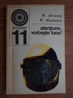 M. Alecsescu, M. Macavescu - Atentiune, vorbeste luna!
