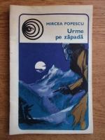 Mircea Popescu - Urme pe zapada (supliment al revistei Viata Militara)