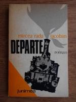 Mircea Radu Iacoban - Departe