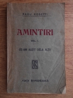 Radu Rosetti - Amintiri. Ce-am auzit de la altii (volumul 1, aprox. 1945)