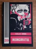 Anticariat: Vaclav Erben - Insinguratul
