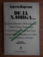 Anticariat: Valeriu Rapeanu - De la N. Iorga..