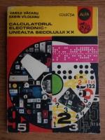 Anticariat: Vasile V. Vacaru - Calculatorul electronic-unealta secolului XX