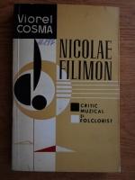 Viorel Cosma - Nicolae Filimon, critic muzical si folclorist