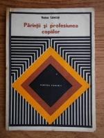 Anticariat: Voicu Lascus - Parintii si profesiunea copiilor