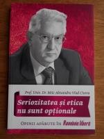 Alexandru Vlad Ciurea - Seriozitatea si etica nu sunt optionale