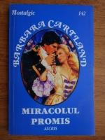 Anticariat: Barbara Cartland - Miracolul promis