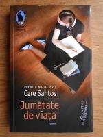 Anticariat: Care Santos - Jumatate de viata