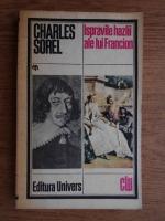 Anticariat: Charles Sorel - Ispravile hazlii ale lui Francion