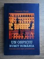 Anticariat: Cozmin Gusa - Un ospiciu numit Romania. Cronica unui esec premeditat