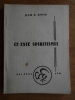 Anticariat: Dan D. Dimiu - Ce este spiritismul