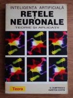 Anticariat: Dan Dumitrescu - Inteligenta artificiala. Retele neuronale. Teorie si aplicatii