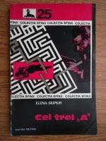 Anticariat: Elena Siupiur - Cei trei A