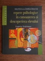 Eugenia Enachescu - Repere psihologice in cunoasterea si descoperirea elevului