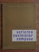 Anticariat: Fulvia Ciobanu - Scrierea cuvintelor compuse