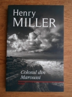 Henry Miller - Colosul din Maroussi