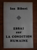 Anticariat: Ion Biberi - Essai sur la condition humaine