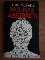 Anticariat: Iustin Moraru - Parintii abstracti