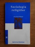 Anticariat: Jean Paul Willaime - Sociologia religiilor