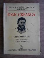 Anticariat: Lucian Predescu - Ioan Creanga, opere complete