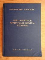 Anticariat: Octavian Vago, Paul Elias - Inflamatiile aparatului genital feminin
