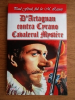 Anticariat: Paul Feval - D'Artagnan contra Cyrano. Cavalerul Mystere