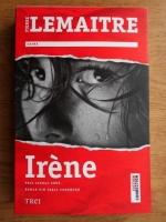 Anticariat: Pierre Lemaitre - Irene