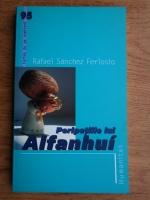 Anticariat: Rafael Sanchez Ferlosio - Peripetiile lui Alfanhui