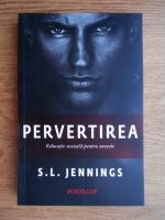 Anticariat: S. L. Jennings - Pervertirea