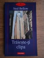 Anticariat: Saul Bellow - Traieste-ti clipa