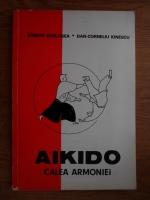 Serban Derlogea, Dan Corneliu Ionescu - Aikido. Calea armoniei