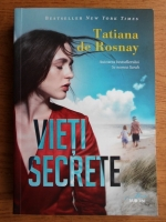 Anticariat: Tatiana de Rosnay - Vieti secrete
