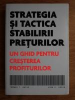 Thomas Nagler - Strategia si tactica stabilirii preturilor. Un ghid pentru cresterea profiturilor