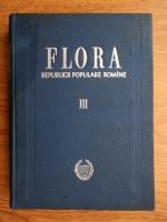 Traian Savulescu - Flora Republicii Populare Romane (volumul 3)