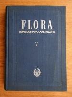 Traian Savulescu - Flora Republicii Populare Romane (volumul 5)