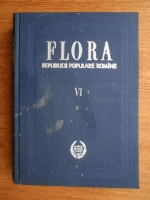 Traian Savulescu - Flora Republicii Populare Romane (volumul 6)