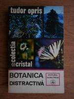Anticariat: Tudor Opris - Botanica distractiva