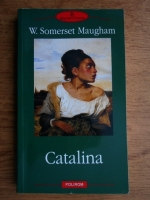 Anticariat: W. Somerset Maugham - Catalina