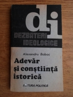 Alexandru Boboc - Adevar si constiinta istorica